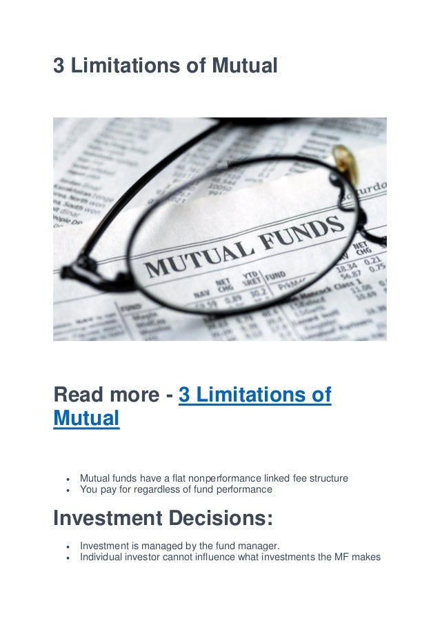 3 Limitations of Mutual Read more - 3 Limitations of Mutual  Mutual funds have a flat nonperformance linked fee structure...