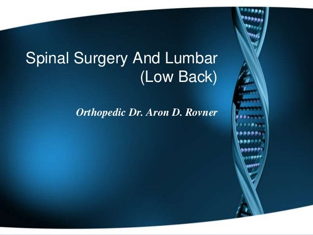 Spinal Surgery And Lumbar (Low Back) Orthopedic Dr. Aron D. Rovner
