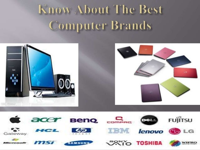 who has the best computer brand Which computer company builds the sturdiest, long- lasting laptop  nice but not be the best running computers  with the 3 brands you are.