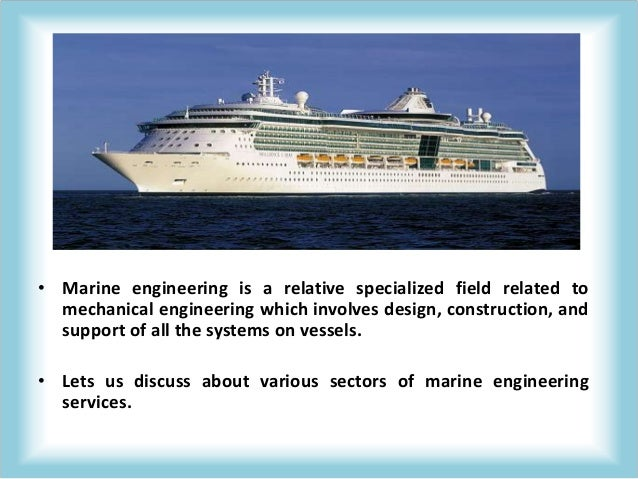 Know about the different sectors of marine engineering services Slide 2