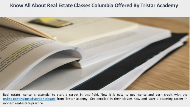 Know All About Real Estate Classes Columbia Offered By