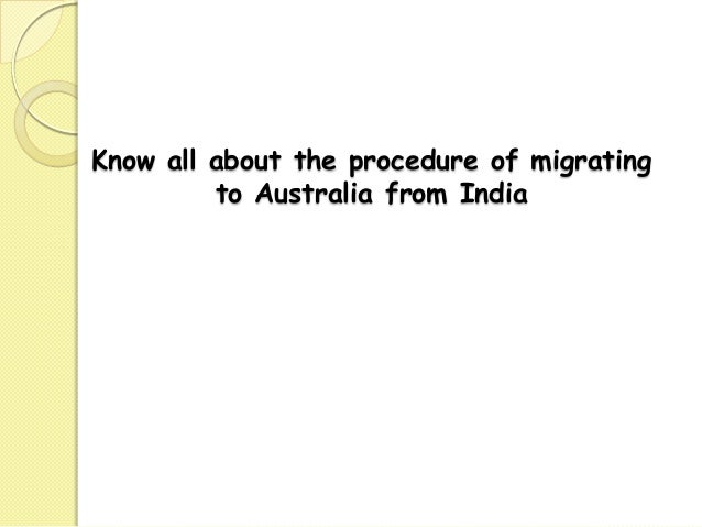 Know all about the procedure of migrating to Australia from India