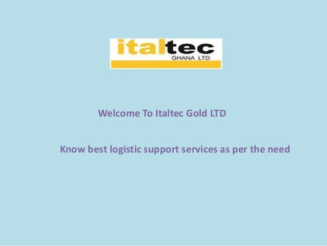 Welcome To Italtec Gold LTD Know best logistic support services as per the need