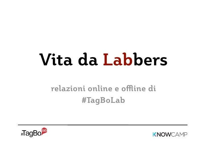 Vita da Labbers relazioni online e offline di          #TagBoLab
