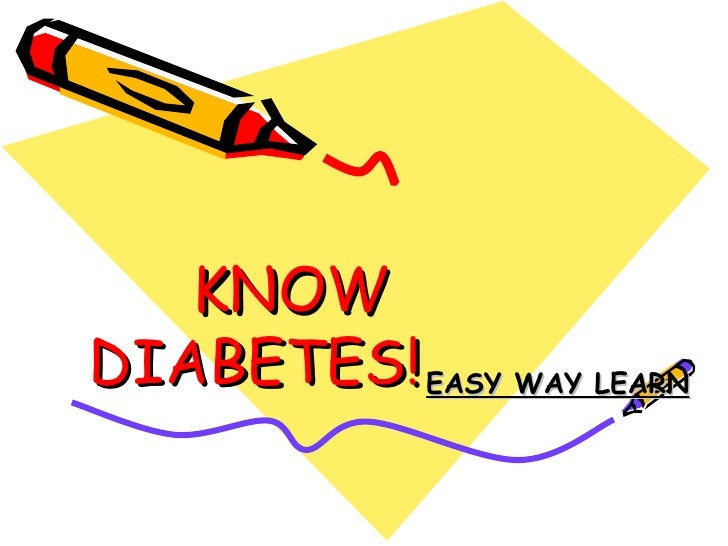 KNOW DIABETES! EASY WAY LEARN