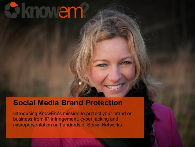 Social Media Brand Protection Introducing KnowEm's mission to protect your brand or business from IP infringement, cyber j...