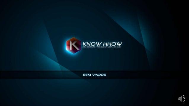 Apresentação KNOW HHOW