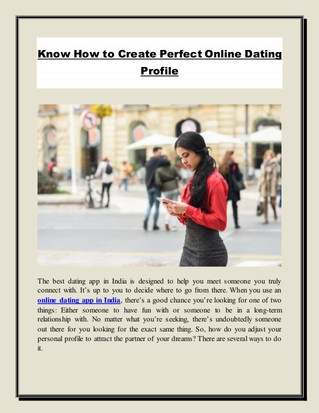 How to Create a Great Online Dating Profile 9 Steps