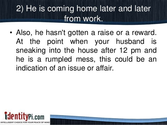 Affair Work Having Signs Your Is At Husband An