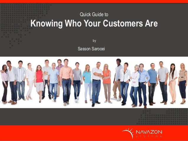 by Quick Guide to Knowing Who Your Customers Are Sasson Sarooei