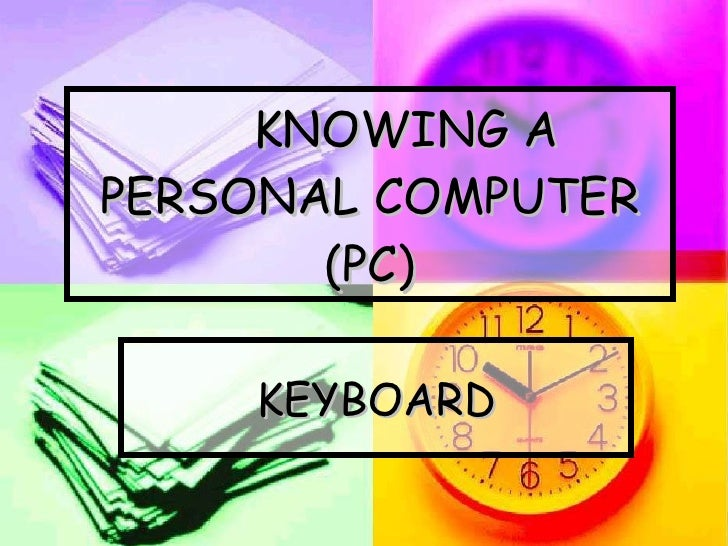 KNOWING A PERSONAL COMPUTER (PC) KEYBOARD