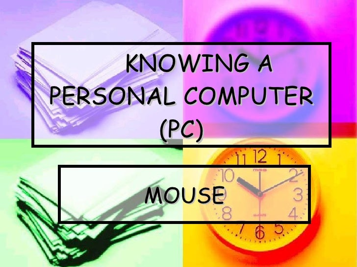 KNOWING A PERSONAL COMPUTER (PC) MOUSE