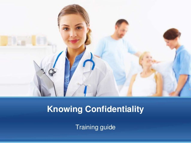 Knowing Confidentiality Training guide