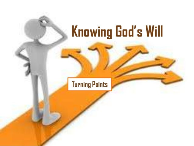 Knowing God's Will  Turning Points