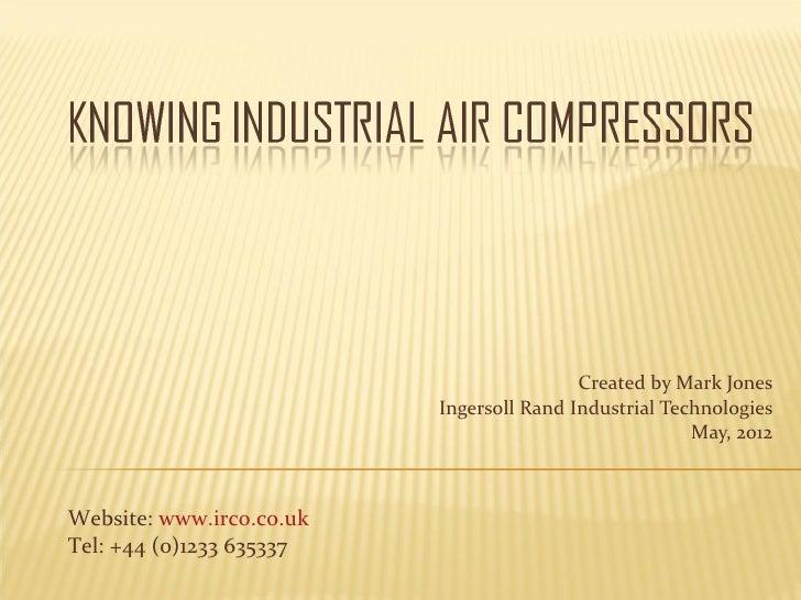 Created by Mark Jones                          Ingersoll Rand Industrial Technologies                                     ...