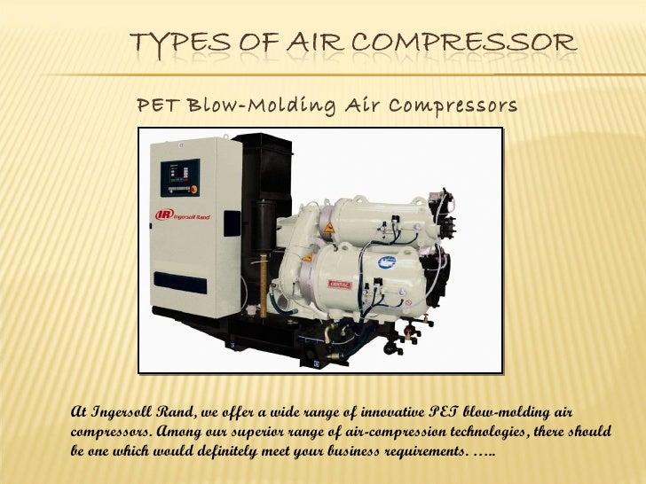 PET Blow-Molding Air CompressorsAt Ingersoll Rand, we offer a wide range of innovative PET blow-molding aircompressors. Am...