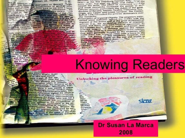 Knowing Readers   Dr Susan La Marca         2008