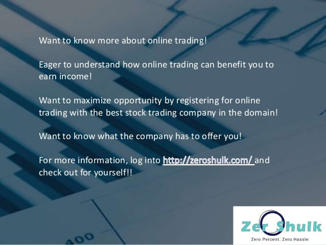 Knowing some factors essential when selecting online trading Slide 2