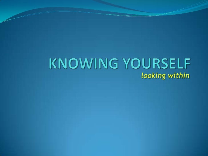 KNOWING YOURSELF<br />looking within<br />