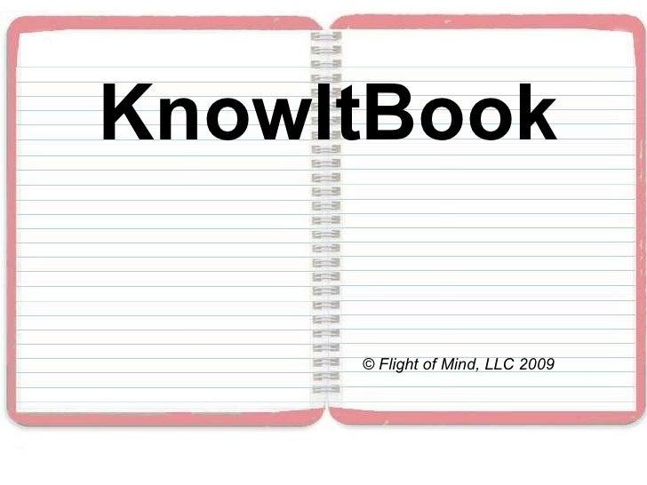 KnowItBook © Flight of Mind, LLC 2009