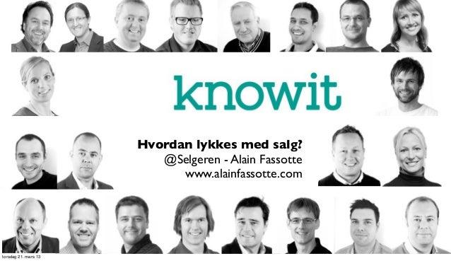 Hvordan lykkes med salg?                         @Selgeren - Alain Fassotte                            www.alainfassotte.c...