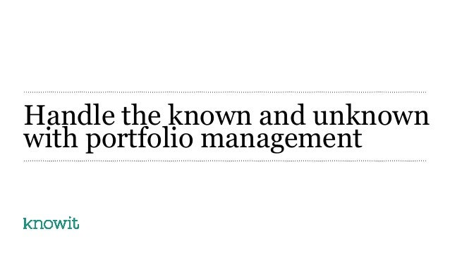 Handle the known and unknownwith portfolio management