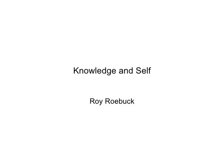 Knowledge and Self Roy Roebuck