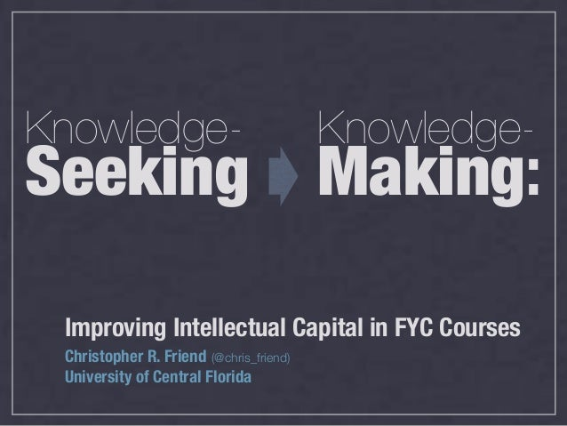 Knowledge-                               Knowledge-Seeking                                  Making: Improving Intellectual...