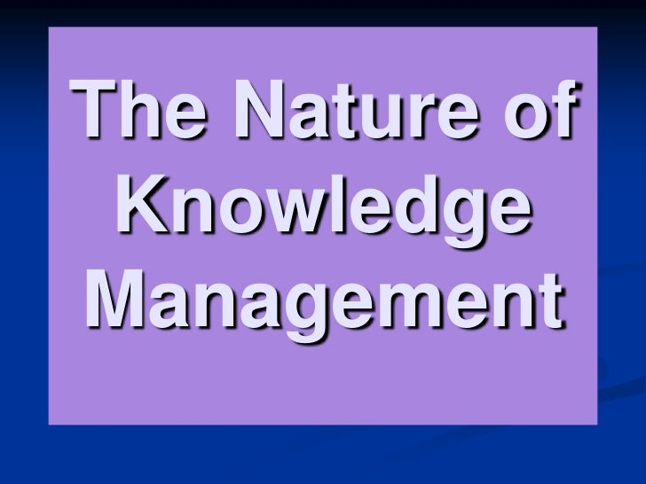The Nature of Knowledge Management