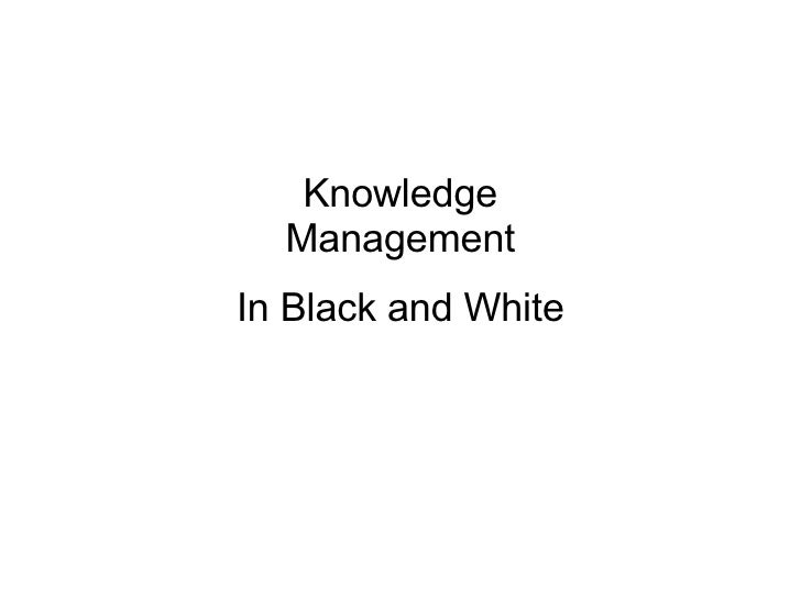 Knowledge Management In Black and White