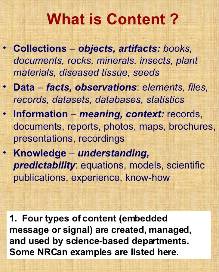 What is Content ? <ul><li>Collections  –  objects, artifacts:   books, documents, rocks, minerals, insects, plant material...