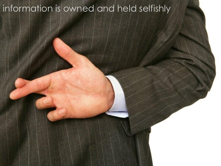 information is owned and held selfishly