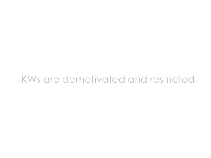 KWs are demotivated and restricted