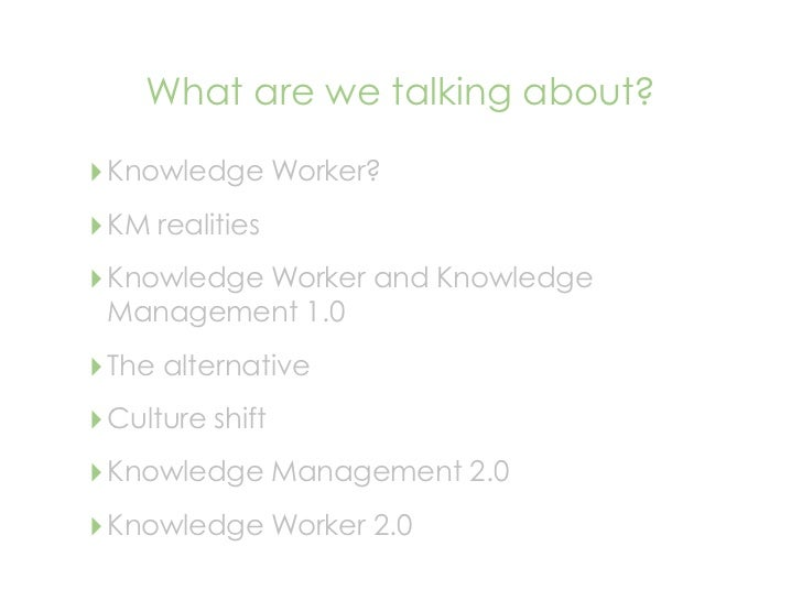 Knowledge Worker 2.0 - Power to the people Slide 3