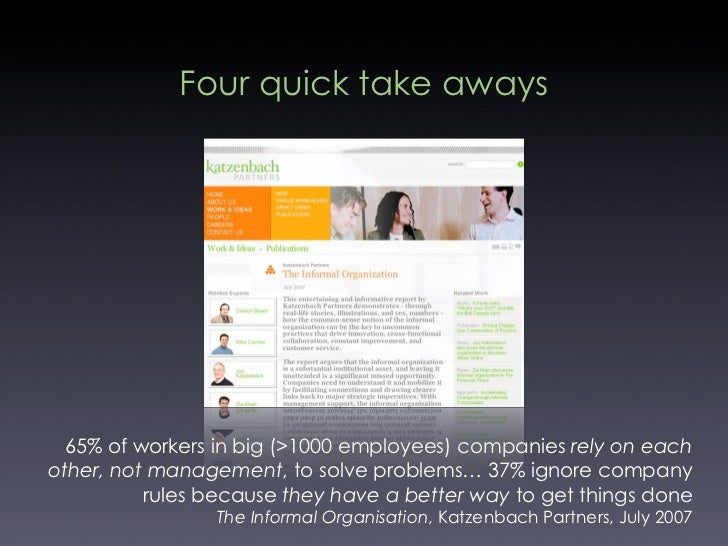 Four quick take aways       65% of workers in big (>1000 employees) companies rely on each other, not management, to solve...