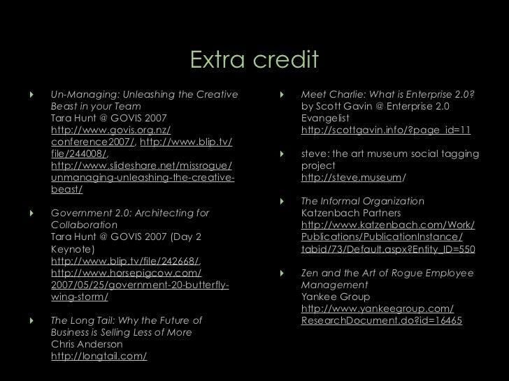 Extra credit ‣                                          ‣     Un-Managing: Unleashing the Creative       Meet Charlie: Wha...