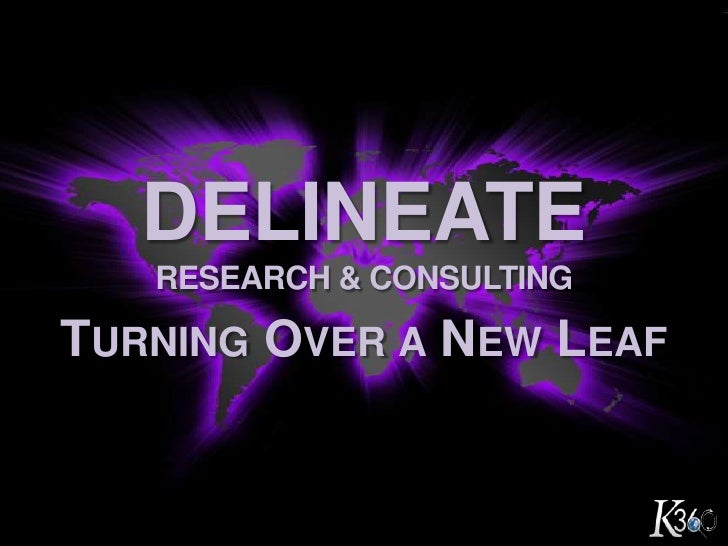DelineateResearch & Consulting <br />Turning Over a New Leaf<br />
