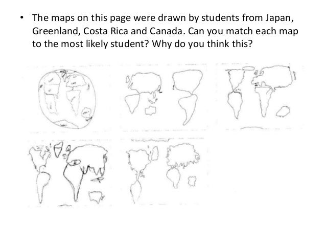• The maps on this page were drawn by students from Japan, Greenland, Costa Rica and Canada. Can you match each map to the...