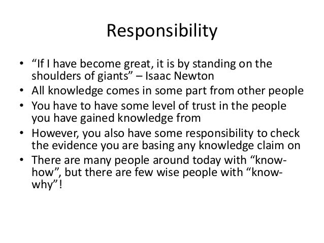 """Responsibility • """"If I have become great, it is by standing on the shoulders of giants"""" – Isaac Newton • All knowledge com..."""