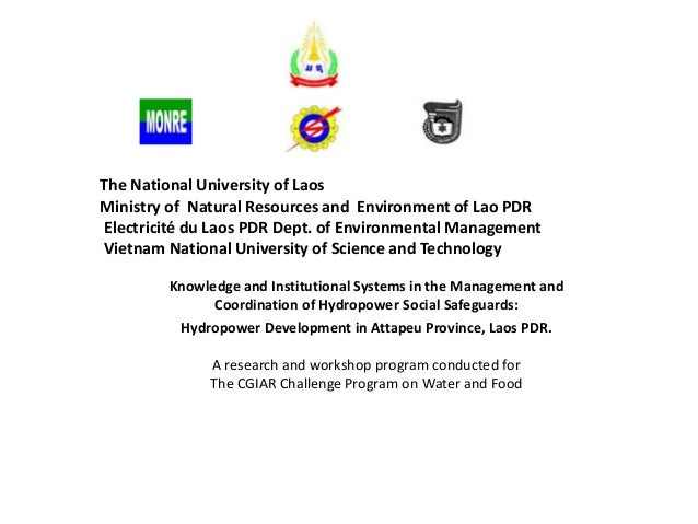 The National University of Laos Ministry of Natural Resources and Environment of Lao PDR Electricité du Laos PDR Dept. of ...