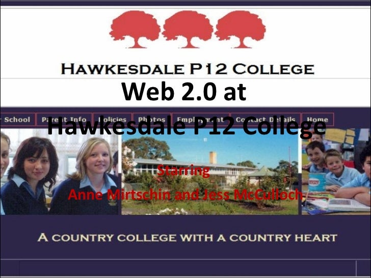 Web 2.0 at  Hawkesdale P12 College Starring  Anne Mirtschin and Jess McCulloch