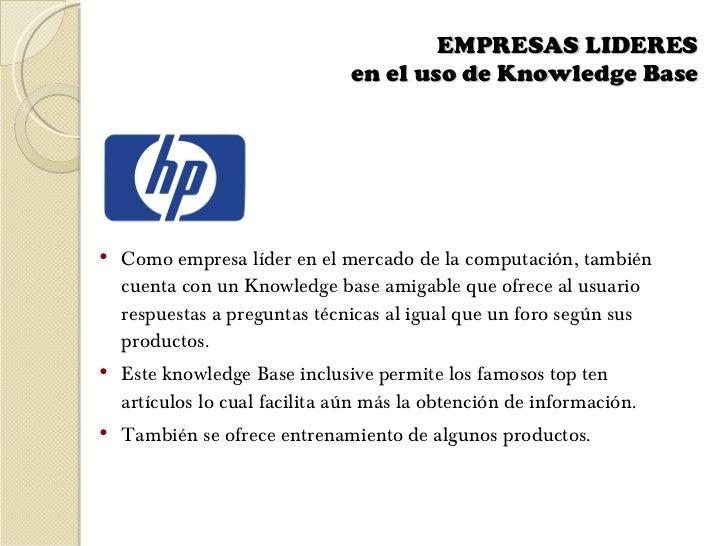 EMPRESAS LIDERES  en el uso de Knowledge Base    <ul><li>Como empresa líder en el mercado de la computación, también cuent...