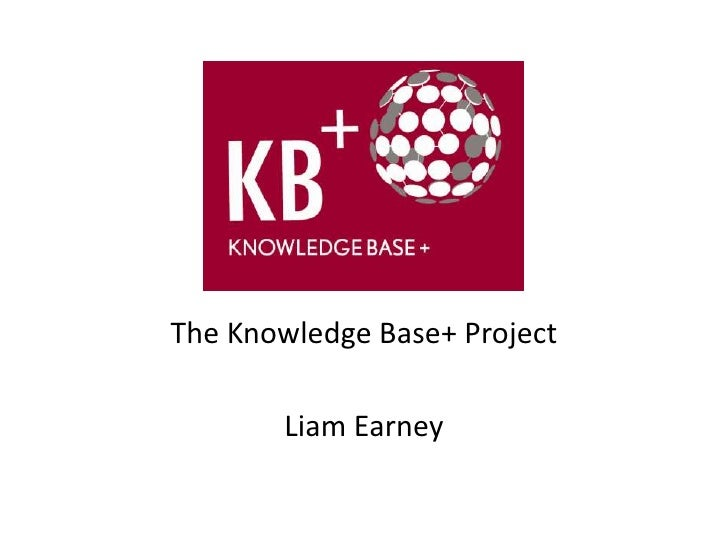 The Knowledge Base+ Project       Liam Earney