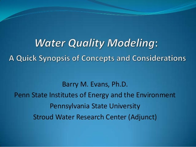 Barry M. Evans, Ph.D. Penn State Institutes of Energy and the Environment Pennsylvania State University Stroud Water Resea...