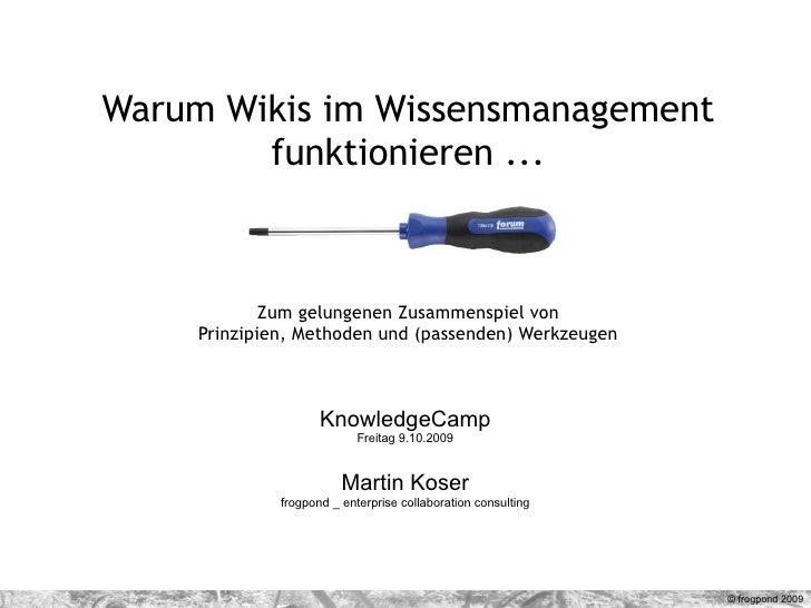 Warum Wikis im Wissensmanagement         funktionieren ...                 Zum gelungenen Zusammenspiel von      Prinzipie...