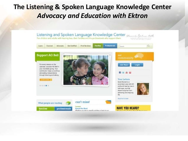 The Listening & Spoken Language Knowledge Center        Advocacy and Education with Ektron