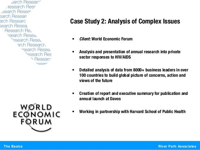 River Path AssociatesThe BasicsCase Study 2: Analysis of Complex Issues• Client: World Economic Forum• Analysis and presen...