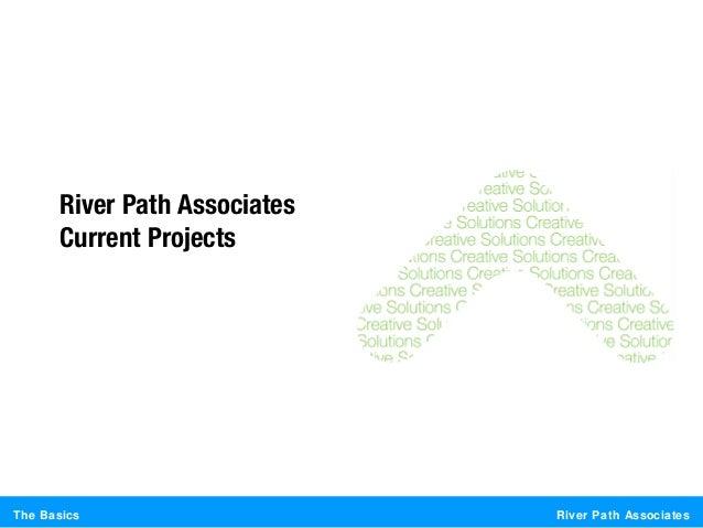 River Path AssociatesThe BasicsRiver Path AssociatesCurrent Projects