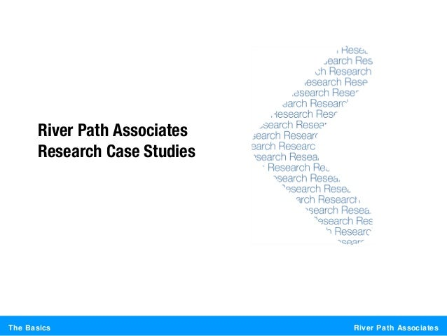River Path AssociatesThe BasicsRiver Path AssociatesResearch Case Studies