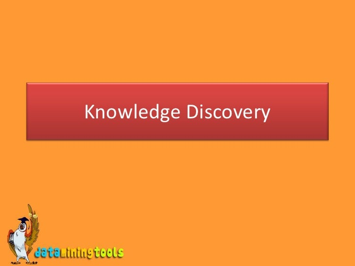 Knowledge Discovery<br />